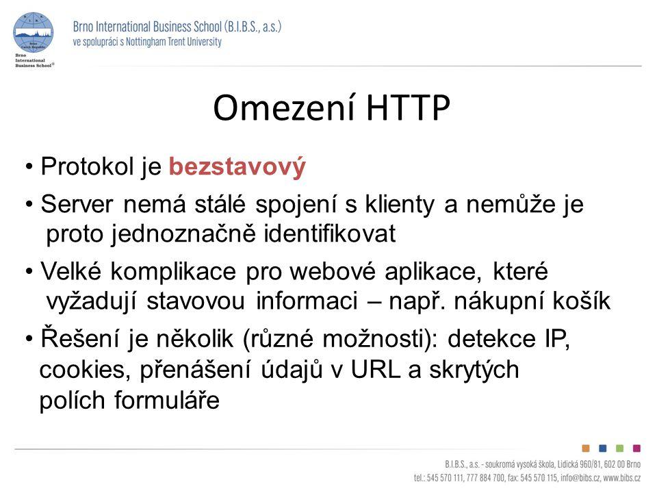 Omezení HTTP Server nemá stálé spojení s klienty a nemůže je proto jednoznačně identifikovat Velké komplikace pro webové aplikace, které vyžadují stav
