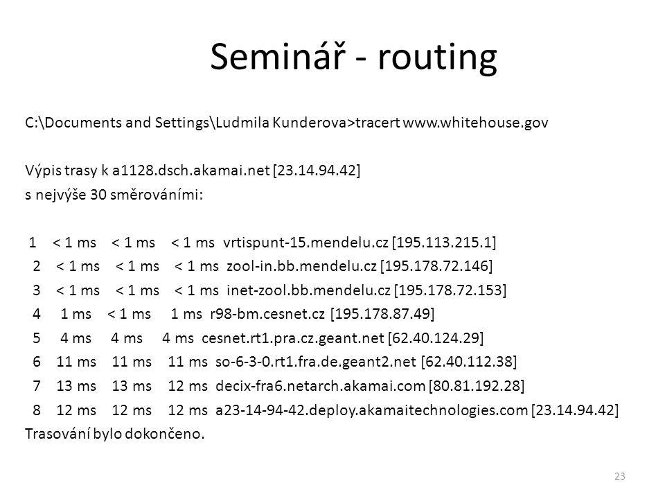 C:\Documents and Settings\Ludmila Kunderova>tracert www.whitehouse.gov Výpis trasy k a1128.dsch.akamai.net [23.14.94.42] s nejvýše 30 směrováními: 1 <