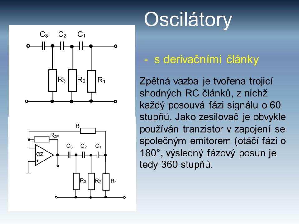 Oscilátory Zpětná vazba je tvořena trojicí shodných RC článků, z nichž každý posouvá fázi signálu o 60 stupňů. Jako zesilovač je obvykle používán tran