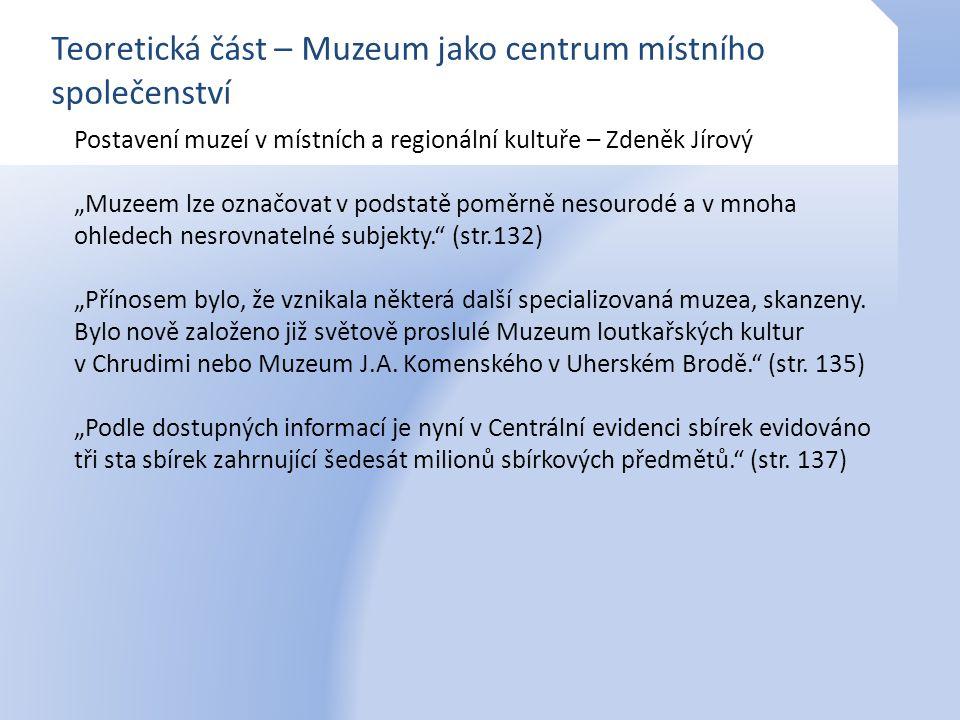 """Postavení muzeí v místních a regionální kultuře – Zdeněk Jírový """"Muzeem lze označovat v podstatě poměrně nesourodé a v mnoha ohledech nesrovnatelné su"""