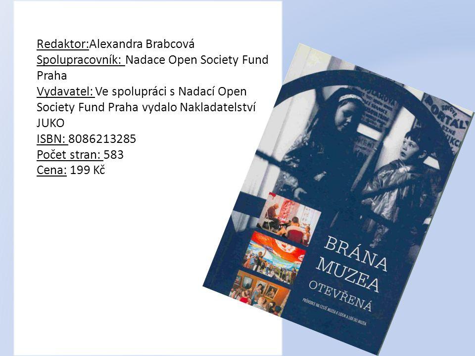 Redaktor:Alexandra Brabcová Spolupracovník: Nadace Open Society Fund Praha Vydavatel: Ve spolupráci s Nadací Open Society Fund Praha vydalo Nakladatel
