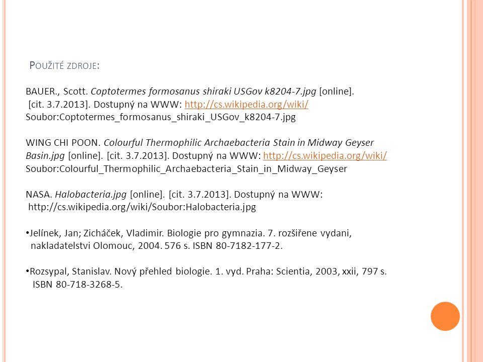 P OUŽITÉ ZDROJE : BAUER., Scott. Coptotermes formosanus shiraki USGov k8204-7.jpg [online].