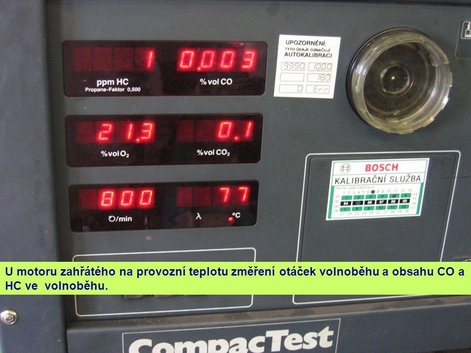U motoru zahřátého na provozní teplotu změření otáček volnoběhu a obsahu CO a HC ve volnoběhu.