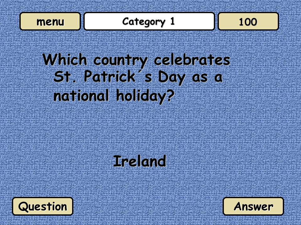 menu Category 1 Which country celebrates St. Patrick´s Day as a national holiday.