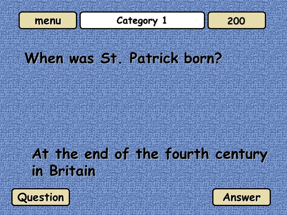 menu Category 1 When was St. Patrick born.
