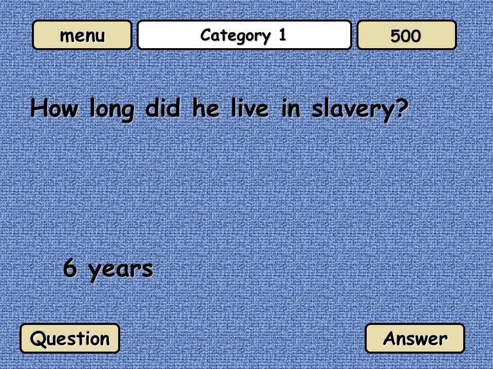 menu Category 4 Poplulation? About four million. QuestionAnswer 100