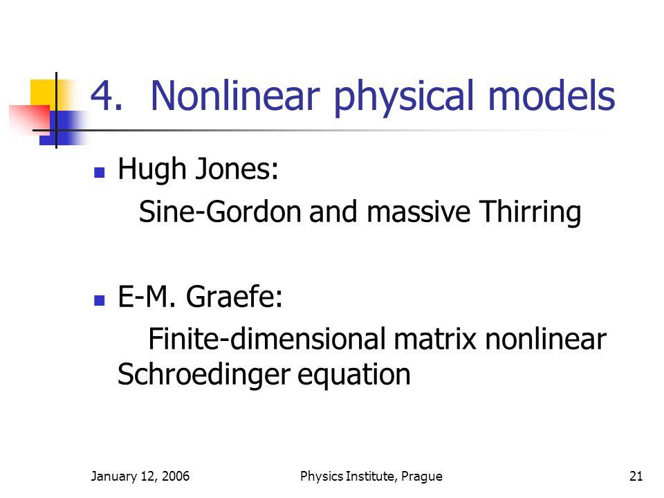 January 12, 2006Physics Institute, Prague21 4.