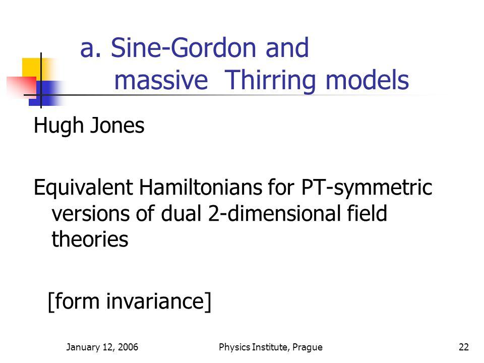 January 12, 2006Physics Institute, Prague22 a.