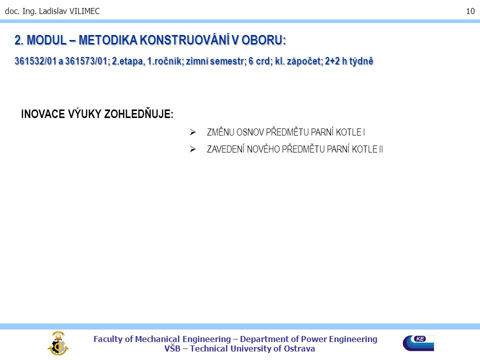 Faculty of Mechanical Engineering – Department of Power Engineering VŠB – Technical University of Ostrava doc.