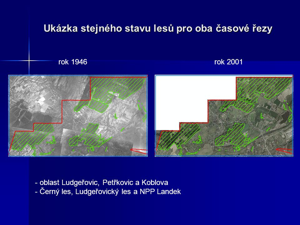 Ukázka stejného stavu lesů pro oba časové řezy rok 1946rok 2001 - oblast Ludgeřovic, Petřkovic a Koblova - Černý les, Ludgeřovický les a NPP Landek