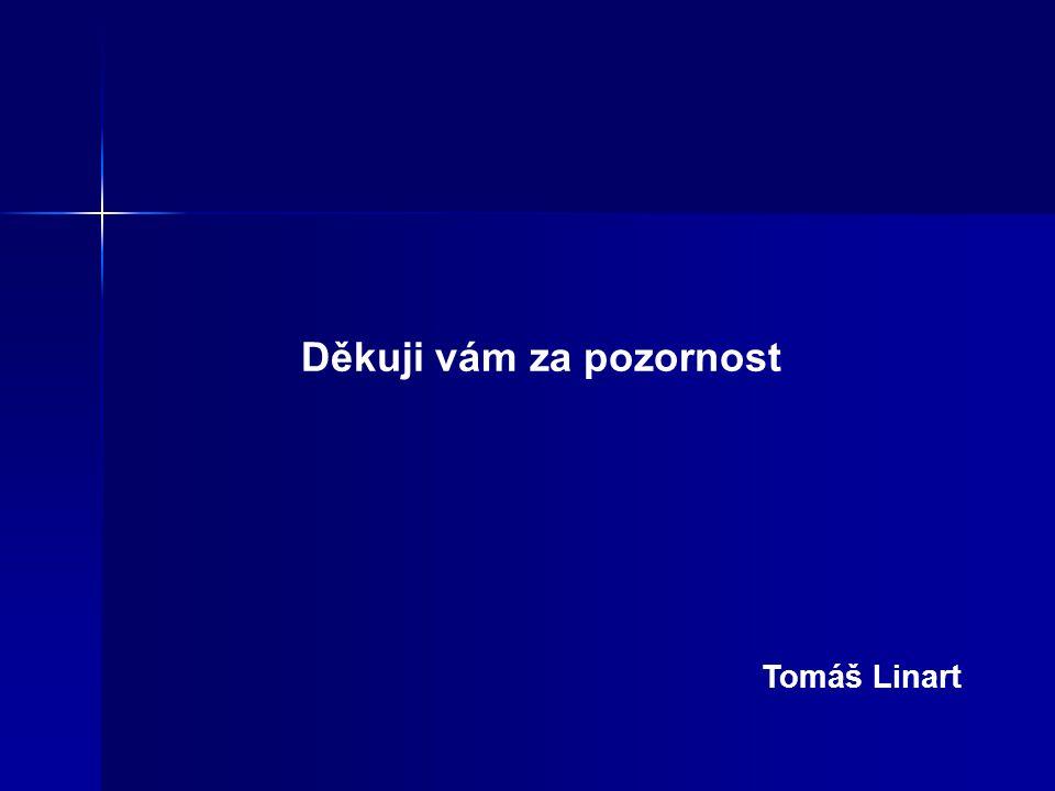 Děkuji vám za pozornost Tomáš Linart