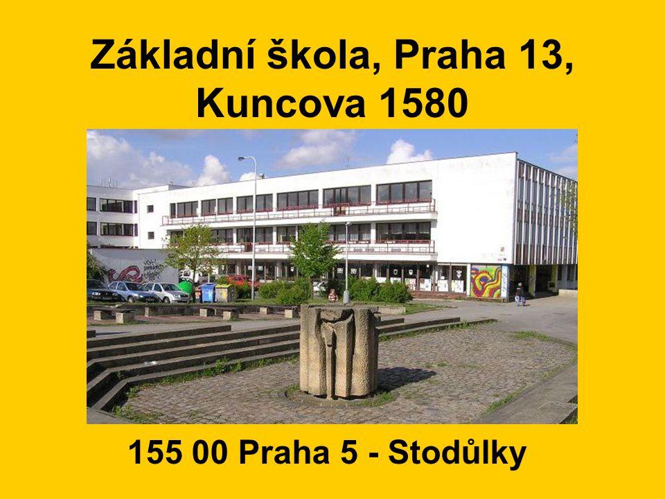 Základní škola, Praha 13, Kuncova 1580 155 00 Praha 5 - Stodůlky