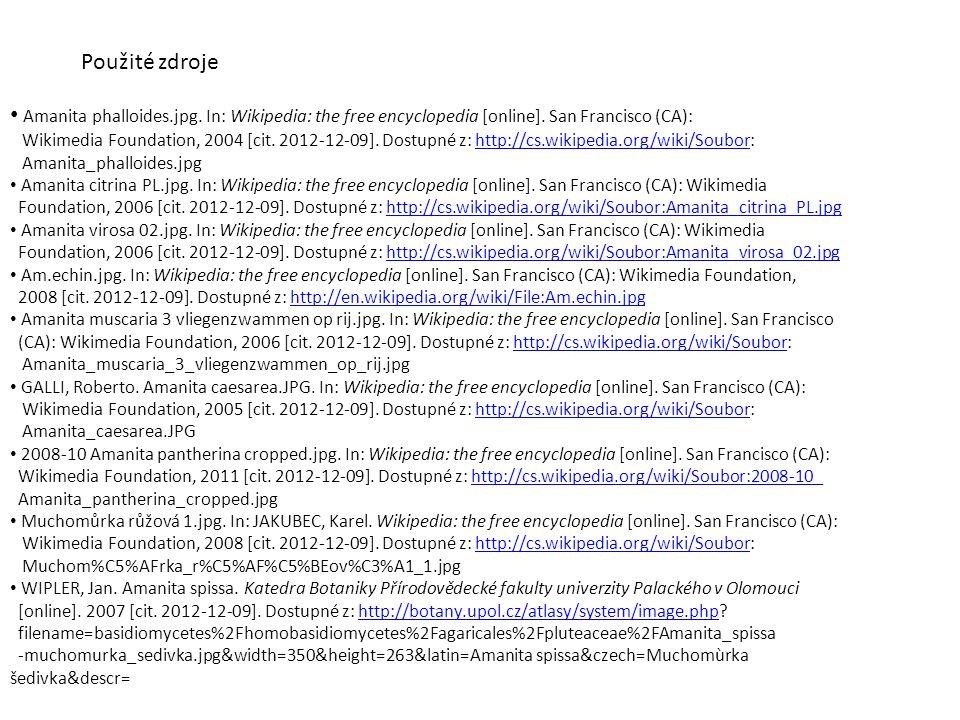 Amanita phalloides.jpg. In: Wikipedia: the free encyclopedia [online]. San Francisco (CA): Wikimedia Foundation, 2004 [cit. 2012-12-09]. Dostupné z: h