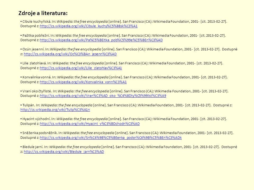 Zdroje a literatura: Cibule kuchyňská. In: Wikipedia: the free encyclopedia [online]. San Francisco (CA): Wikimedia Foundation, 2001- [cit. 2013-02-27