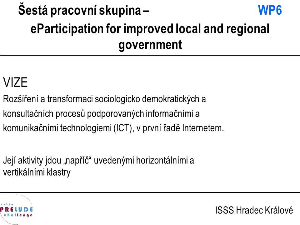 VIZE Rozšíření a transformaci sociologicko demokratických a konsultačních procesů podporovaných informačními a komunikačními technologiemi (ICT), v pr
