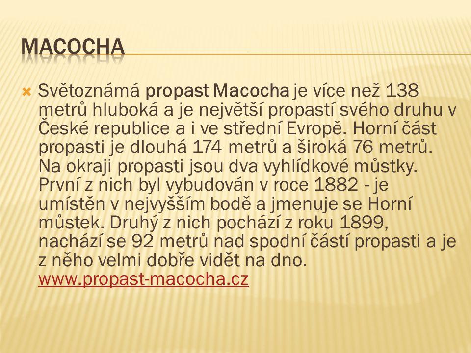  Světoznámá propast Macocha je více než 138 metrů hluboká a je největší propastí svého druhu v České republice a i ve střední Evropě.