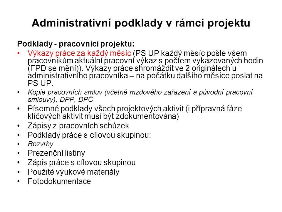 Administrativní podklady v rámci projektu Podklady - pracovníci projektu: Výkazy práce za každý měsíc (PS UP každý měsíc pošle všem pracovníkům aktuální pracovní výkaz s počtem vykazovaných hodin (FPD se mění)).