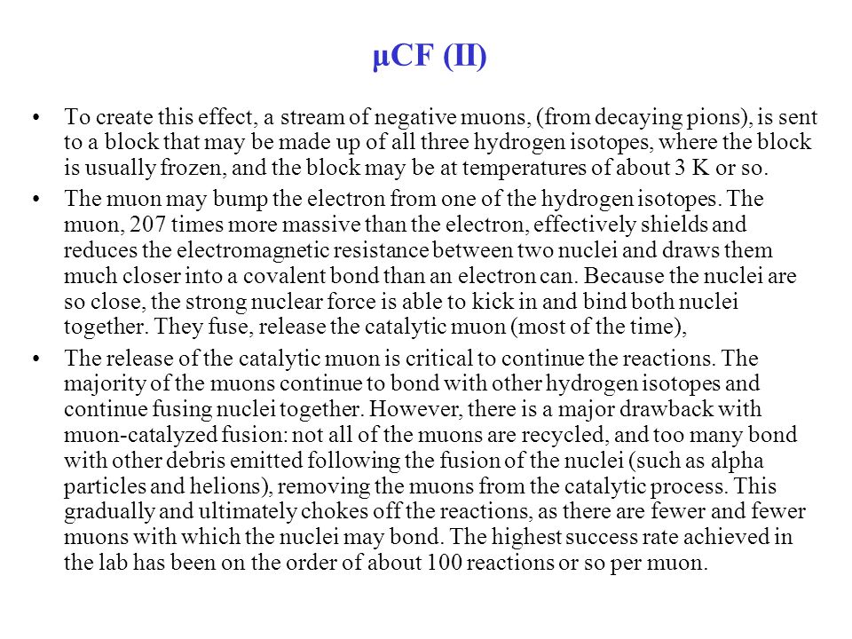 μCF (III) - problems The α-sticking problem is the approximately 1% probability of the muon sticking to the α particle that results from d-t nuclear fusion, thereby effectively removing the muon from the muon-catalysis process altogether.