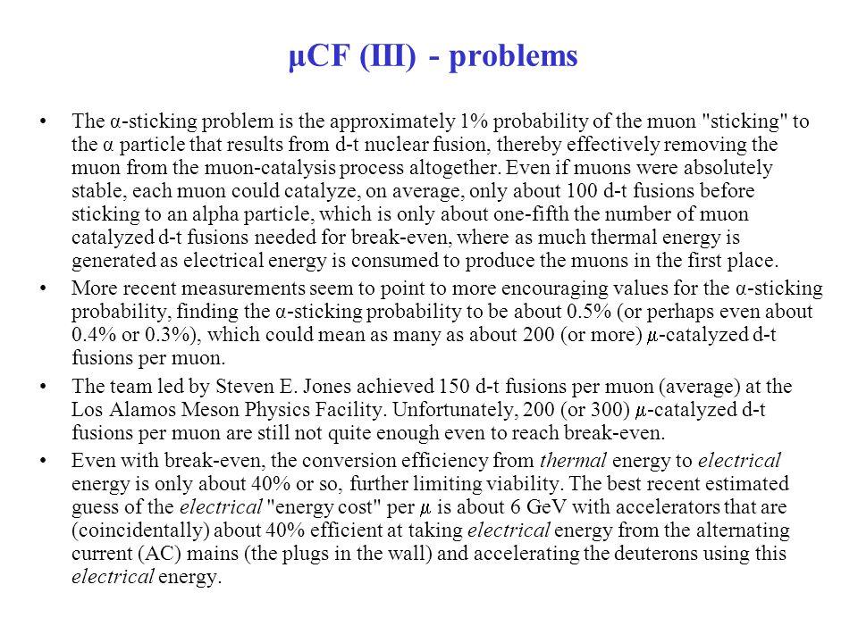 μCF (III) - problems The α-sticking problem is the approximately 1% probability of the muon