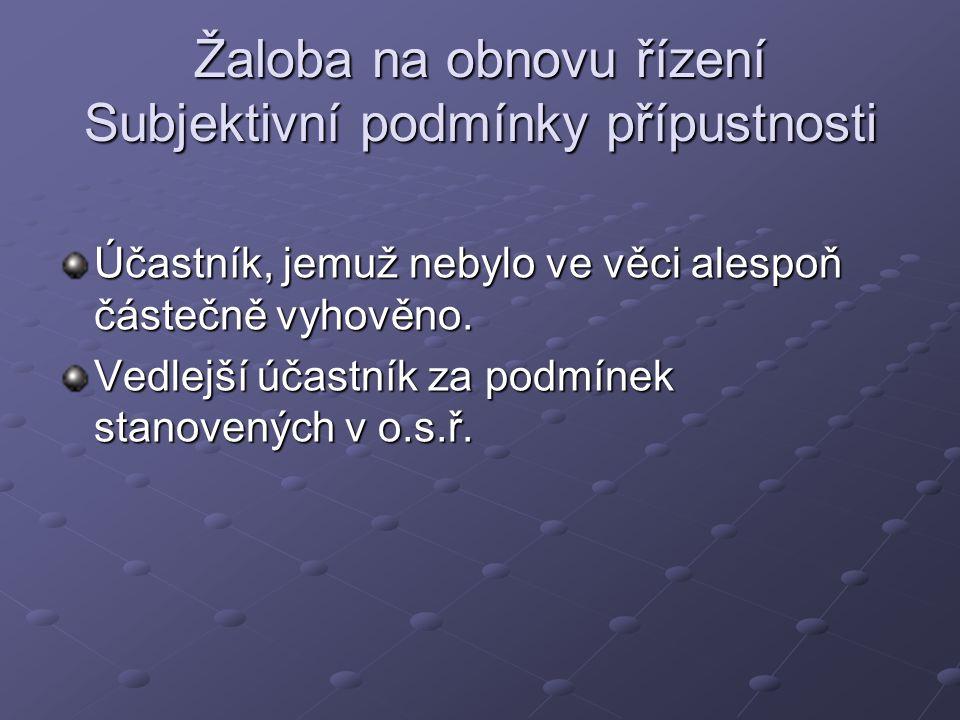 Žaloba pro zmatečnost Objektivní podmínky přípustnosti 2.