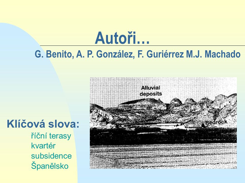 Autoři… G.Benito, A. P. González, F. Guriérrez M.J.