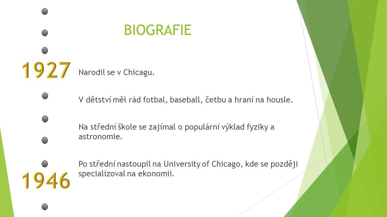 BIOGRAFIE Narodil se v Chicagu.V dětství měl rád fotbal, baseball, četbu a hraní na housle.