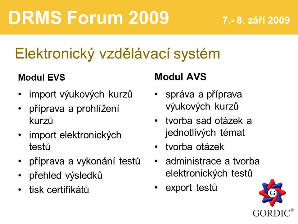 DRMS Forum 2009 7.- 8. září 2009 Elektronický vzdělávací systém