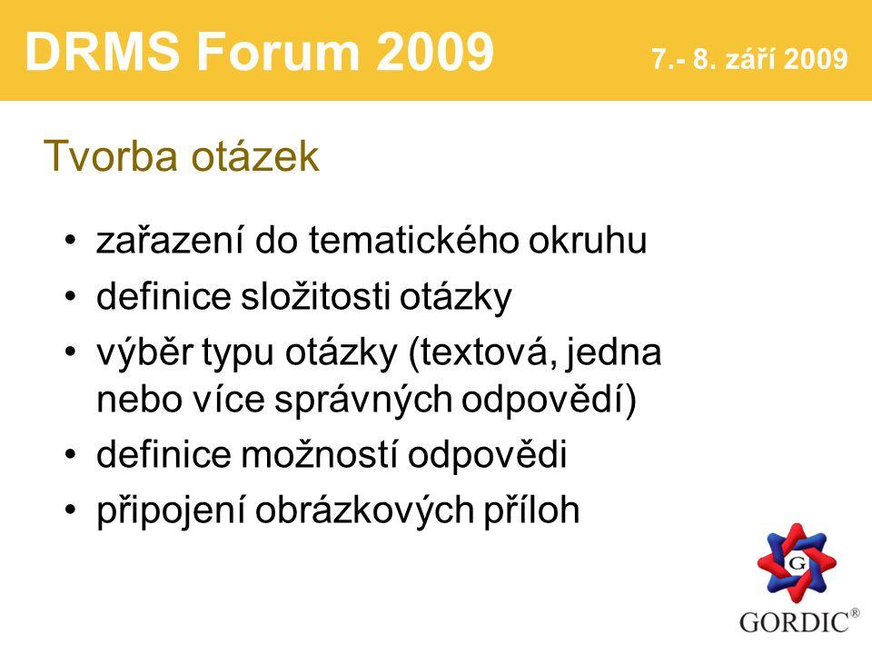 DRMS Forum 2009 7.- 8. září 2009 Tvorba otázek a odpovědí