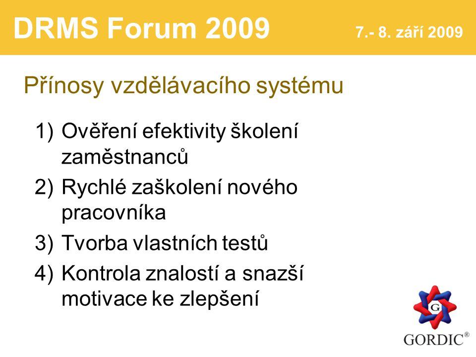 DRMS Forum 2009 7.- 8. září 2009 Elektronický vzdělávací systém Konec prezentace