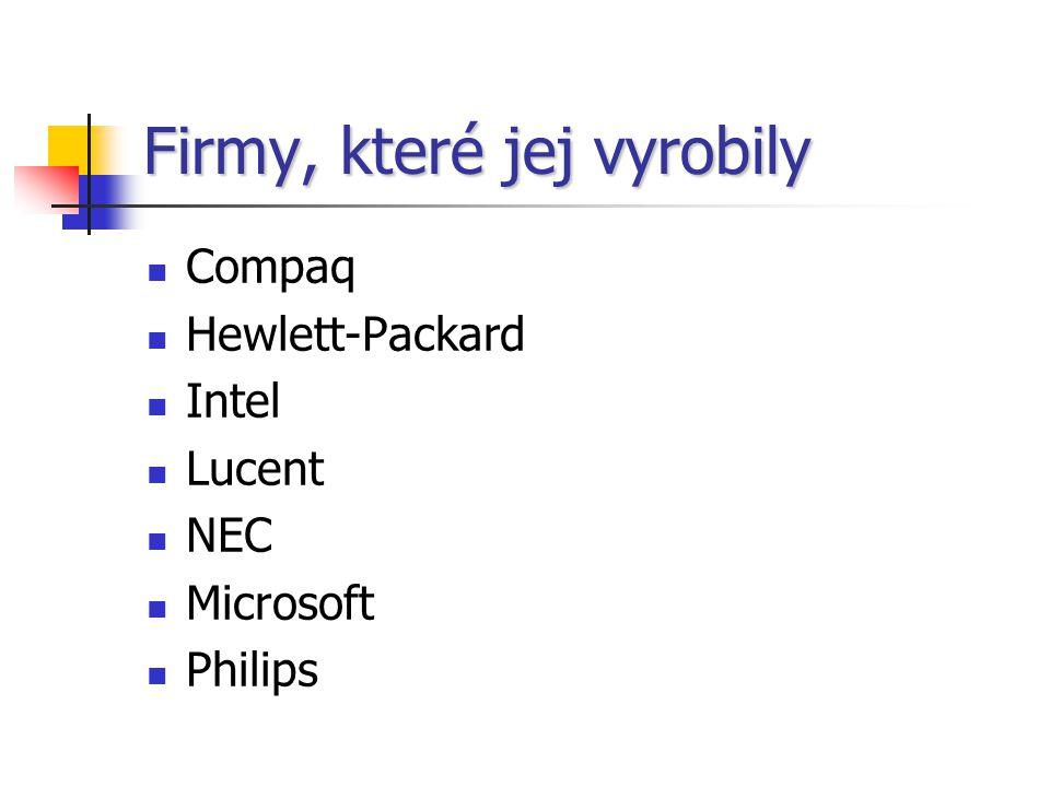 Firmy, které jej vyrobily Compaq Hewlett-Packard Intel Lucent NEC Microsoft Philips