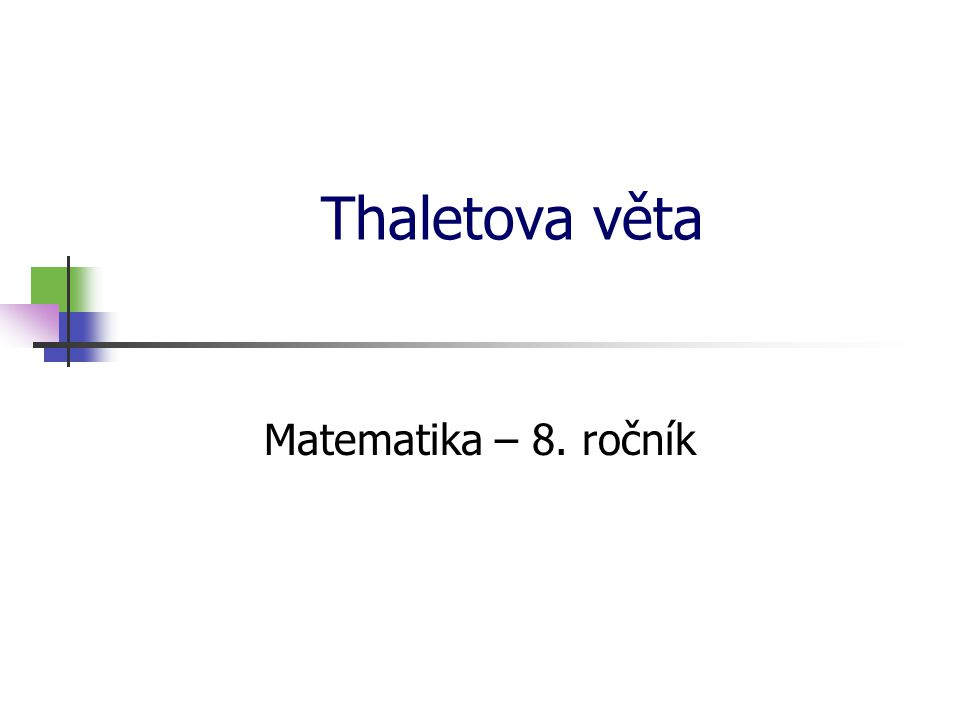 Thaletova věta Sestrojte kružnici k (k(S; 5 cm), její průměr AB a body X 1 ; X 2 ; X 3 ; X 4 a X 5, ležící na k.