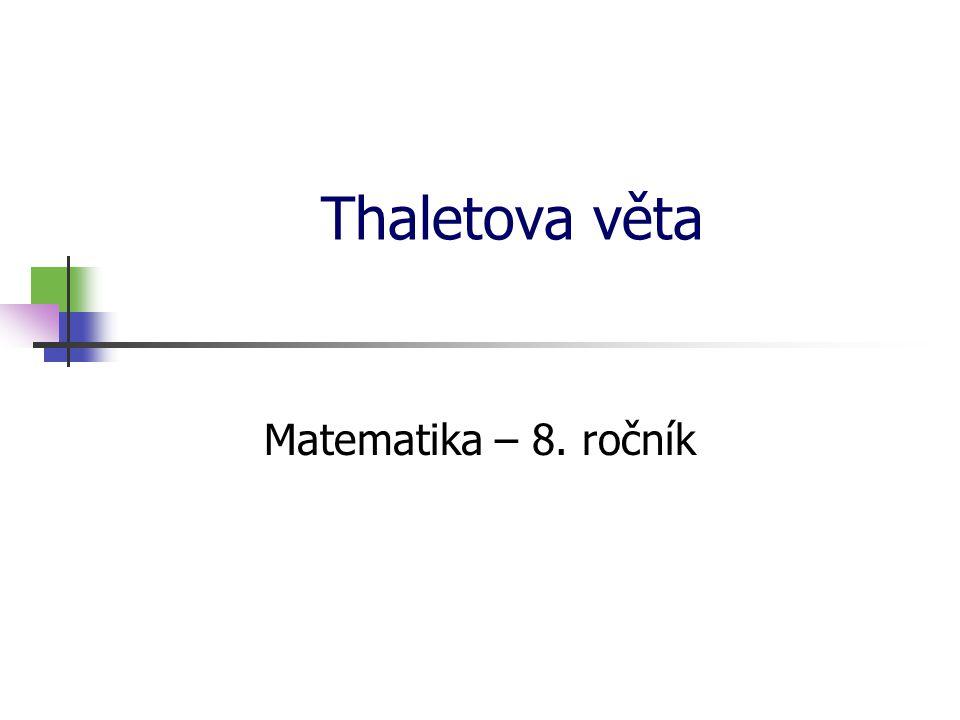 Thaletova věta Matematika – 8. ročník