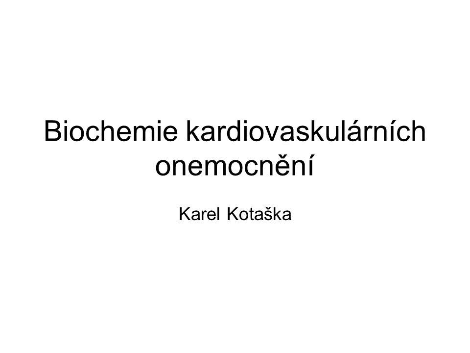 Biochemie kardiovaskulárních onemocnění Karel Kotaška