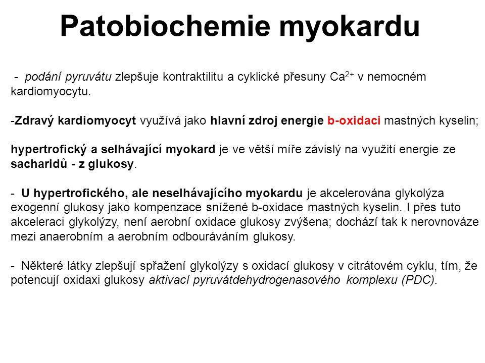 - podání pyruvátu zlepšuje kontraktilitu a cyklické přesuny Ca 2+ v nemocném kardiomyocytu. -Zdravý kardiomyocyt využívá jako hlavní zdroj energie b-o