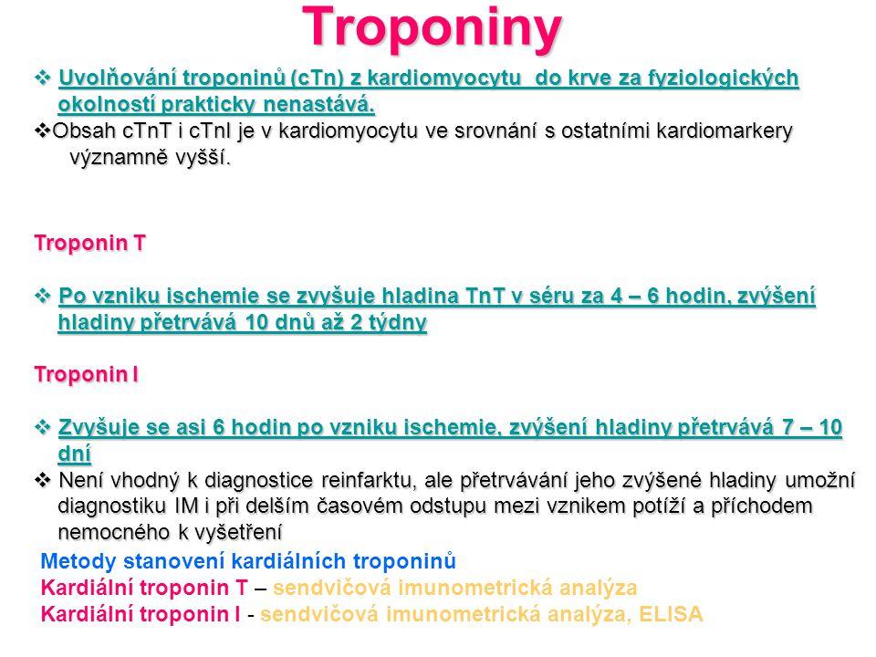 Troponiny  Uvolňování troponinů (cTn) z kardiomyocytu do krve za fyziologických kardiomyocytu okolností prakticky nenastává. okolností prakticky nena