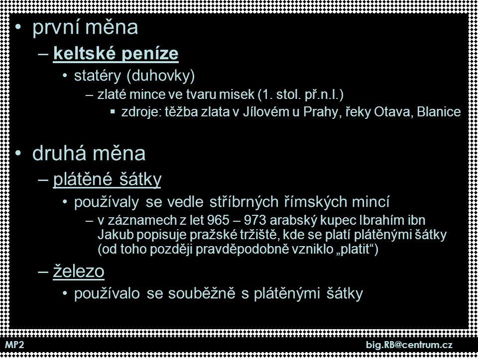 MP2 big.RB@centrum.cz Principy jednotlivých návrhů B.
