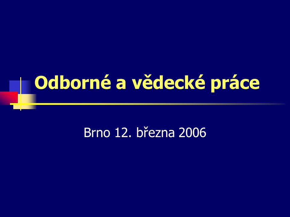 Odborné a vědecké práce Brno 12. března 2006