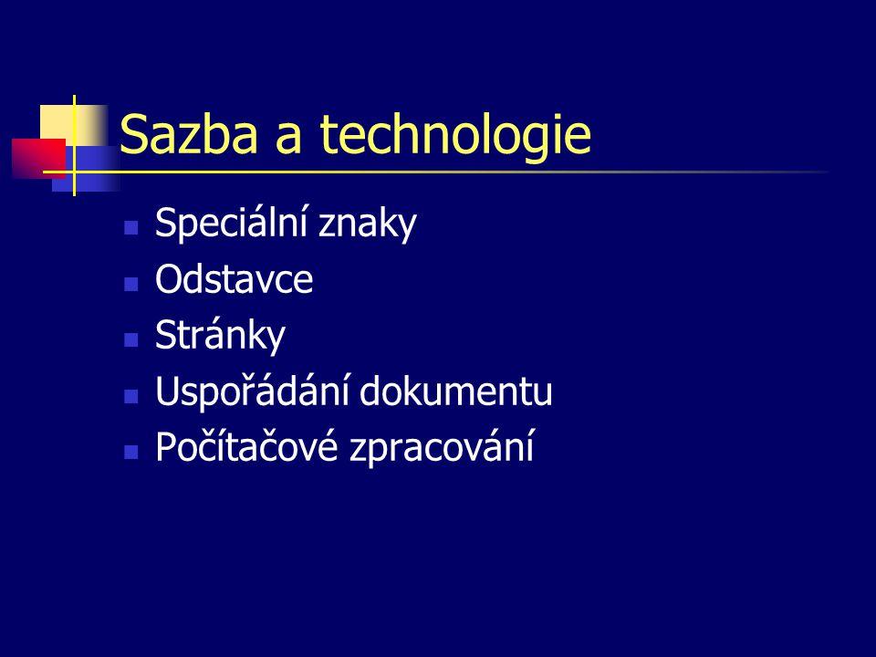 Sazba a technologie Speciální znaky Odstavce Stránky Uspořádání dokumentu Počítačové zpracování