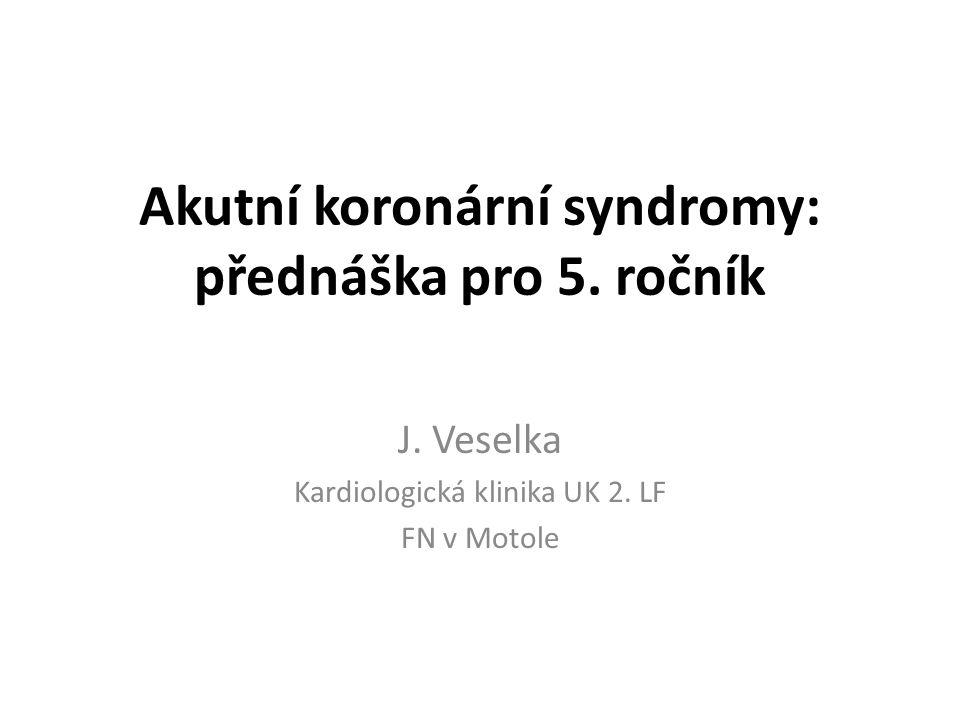 Akutní koronární syndromy: přednáška pro 5.ročník J.