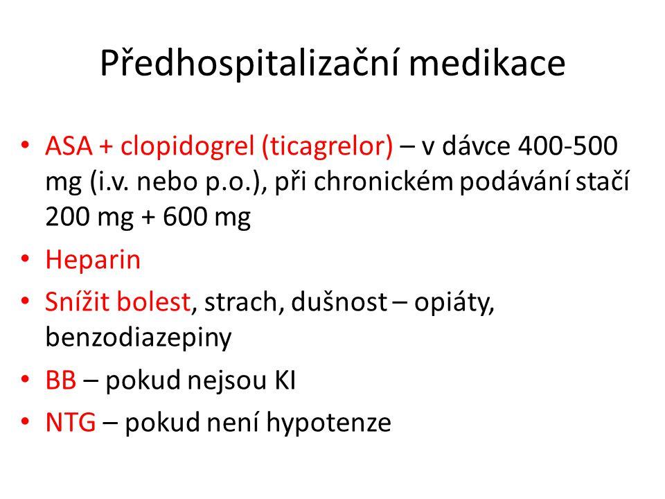 Předhospitalizační medikace ASA + clopidogrel (ticagrelor) – v dávce 400-500 mg (i.v.
