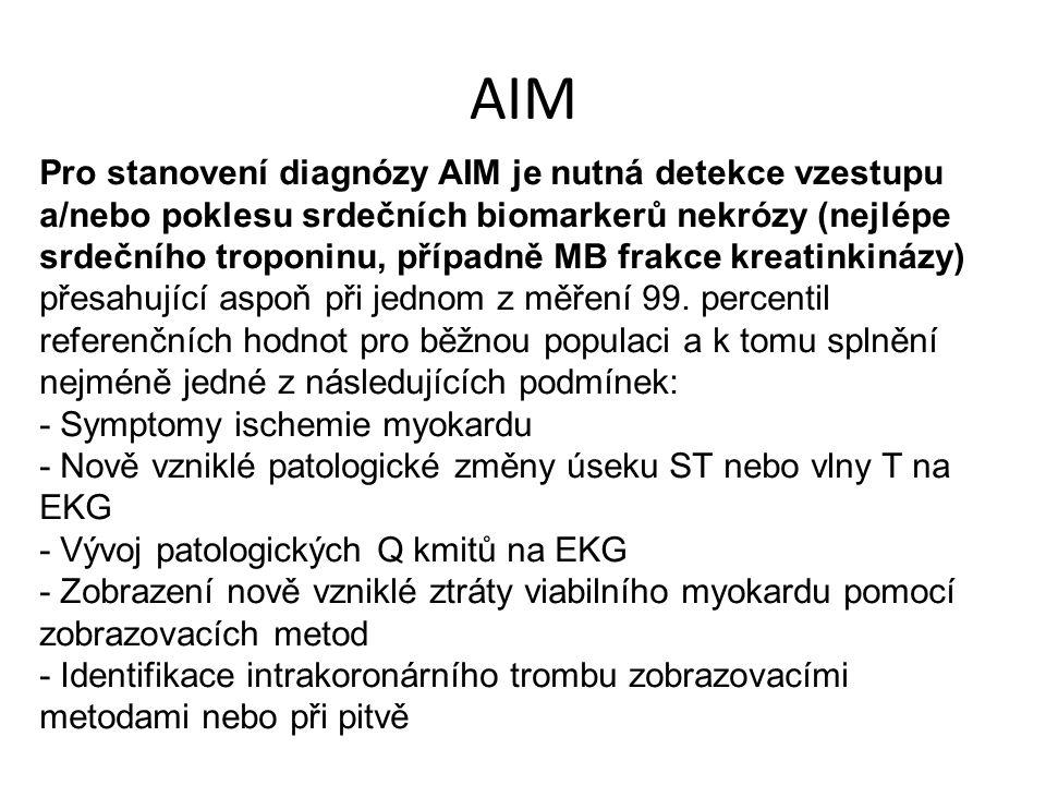 AIM Pro stanovení diagnózy AIM je nutná detekce vzestupu a/nebo poklesu srdečních biomarkerů nekrózy (nejlépe srdečního troponinu, případně MB frakce kreatinkinázy) přesahující aspoň při jednom z měření 99.