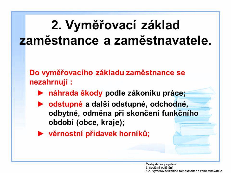2.Vyměřovací základ zaměstnance a zaměstnavatele.