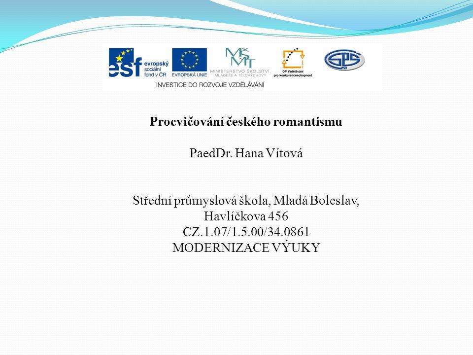 Procvičování českého romantismu PaedDr.