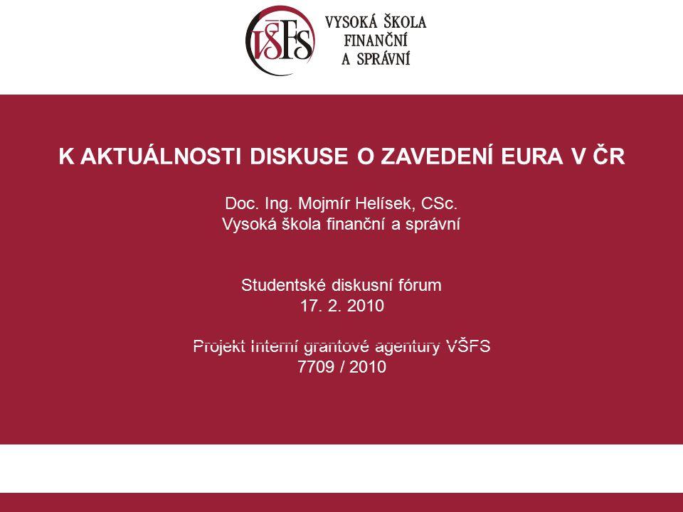 1.1. K AKTUÁLNOSTI DISKUSE O ZAVEDENÍ EURA V ČR Doc.