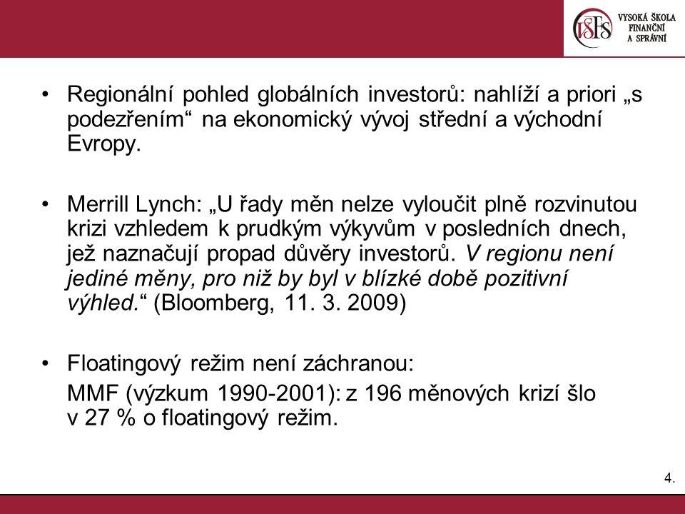"""4.4. Regionální pohled globálních investorů: nahlíží a priori """"s podezřením"""" na ekonomický vývoj střední a východní Evropy. Merrill Lynch: """"U řady měn"""