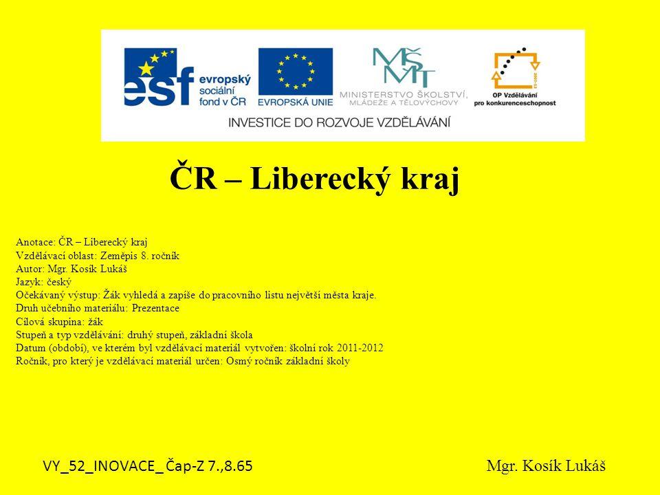 Anotace: ČR – Liberecký kraj Vzdělávací oblast: Zeměpis 8.
