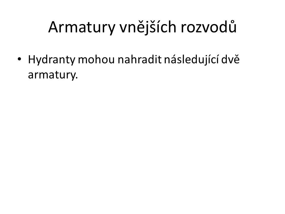 Hydranty mohou nahradit následující dvě armatury.