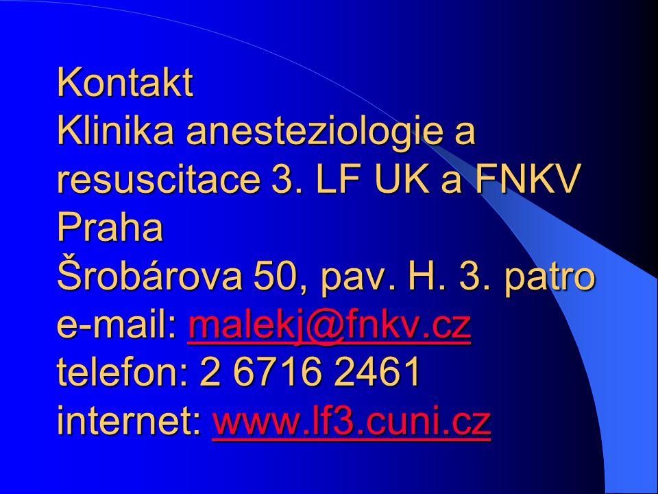 Kontakt Klinika anesteziologie a resuscitace 3. LF UK a FNKV Praha Šrobárova 50, pav. H. 3. patro e-mail:malekj@fnkv.cz telefon: 2 6716 2461 internet: