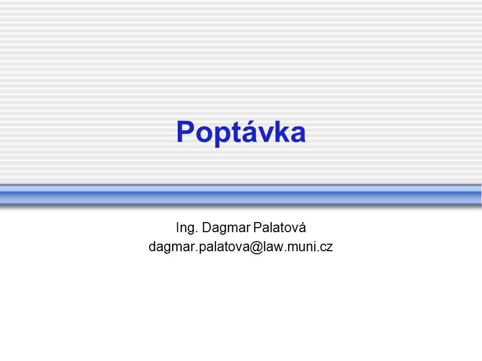 Poptávka Ing. Dagmar Palatová dagmar.palatova@law.muni.cz