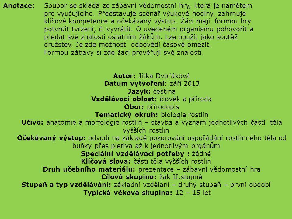 Anotace: Soubor se skládá ze zábavní vědomostní hry, která je námětem pro vyučujícího. Představuje scénář výukové hodiny, zahrnuje klíčové kompetence